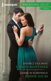 Zatańcz dla mnie / Zamek w Kornwalii. Seria: Światowe Życie - okładka książki