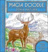 Dzika natura. Artystyczna kolorowanka dla każdego. Magia Doodle - okładka książki