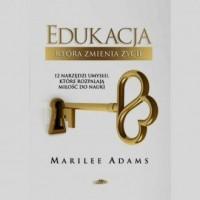 Edukacja która zmienia życie. 12 narzędzi umysłu, które rozpalają miłośc do nauki - okładka książki
