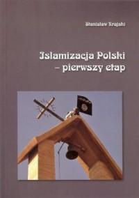 Islamizacja Polski - pierwszy etap - okładka książki