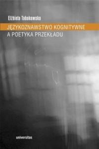 Językoznawstwo kognitywne a poetyka przekładu - okładka książki