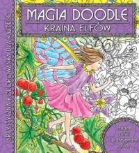 Kraina elfów. Artystyczna kolorowanka dla każdego. Magia Doodle - okładka książki