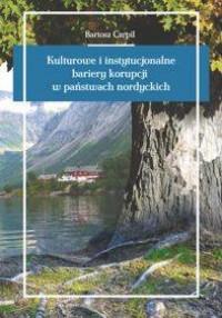 Kulturowe i instytucjonalne bariery korupcji w państwach nordyckich. Seria: Studia i monografie nr 527 - okładka książki