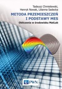 Metoda przemieszczeń i podstawy MES. Obliczenia w środowisku MatLab - okładka książki
