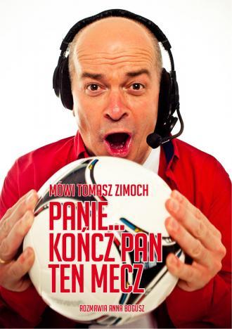 Mówi Tomasz Zimoch. Panie..kończ - okładka książki