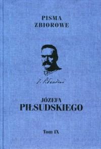 Pisma zbiorowe Józefa Piłsudskiego. Tom 9 - okładka książki