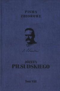Pisma zbiorowe Józefa Piłsudskiego. Tom 8 - okładka książki