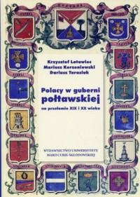 Polacy w guberni połtawskiej na przełomie XIX i XX wieku - okładka książki