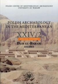 Polish Archaelogy in the Mediterranean 24/2. Special Studies. Deir El-Bahari. - okładka książki