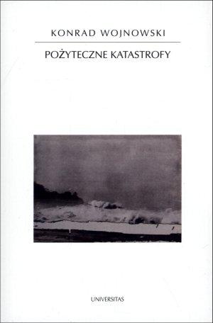 Pożyteczne katastrofy - okładka książki
