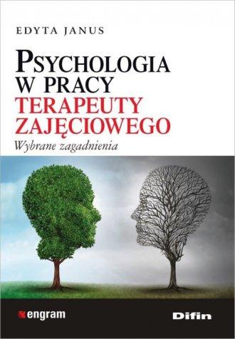 Psychologia w pracy terapeuty zajęciowego. - okładka książki
