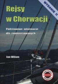 Rejsy w Chorwacji. Podstawowe informacje dla zainteresowanych - okładka książki