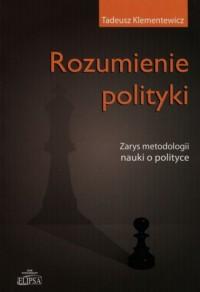 Rozumienie polityki. Zarys metodologii nauki o polityce - okładka książki
