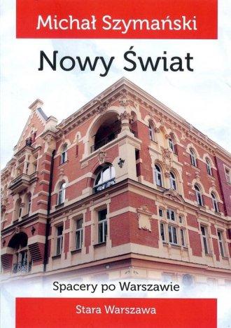 Spacery po Warszawie 4. Nowy Świat - okładka książki