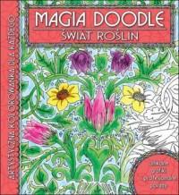 Świat roślin. Artystyczna kolorowanka dla każdego. Magia Doodle - okładka książki