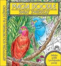 Świat zwierząt. Artystyczna kolorowanka dla każdego. Magia Doodle - okładka książki