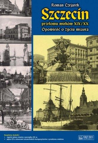 Szczecin przełomu wieków XIX/XX. - okładka książki