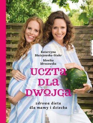 Uczta dla dwojga. Zdrowa dieta - okładka książki