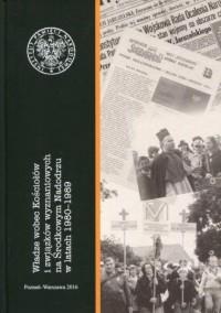 Władze wobec Kościołów i związków wyznaniowych na Środkowym Nadodrzu w latach 1980-1989 - okładka książki