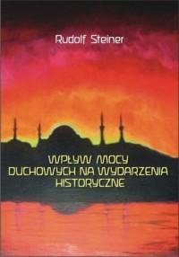 Wpływ mocy duchowych na wydarzenia historyczne - okładka książki