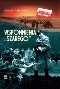 Wspomnienia Szarego - Antoni Heda - okładka książki