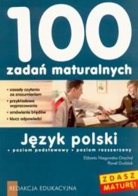 100 zadań maturalnych. Język polski. Poziom podstawowy. Poziom rozszerzony - okładka podręcznika