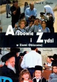 Arabowie i Żydzi w Ziemi Obiecanej - okładka książki