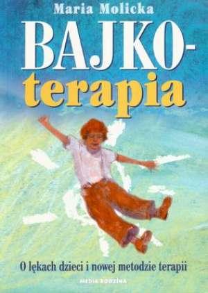 Bajkoterapia. O lękach dzieci i - okładka książki