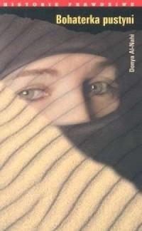 Bohaterka pustyni. Seria: Historie prawdziwe - okładka książki