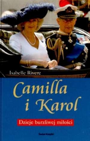 Camilla i Karol. Dzieje burzliwej - okładka książki