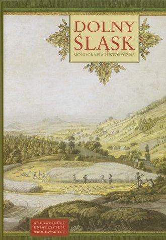 Dolny Śląsk. Monografia historyczna - okładka książki