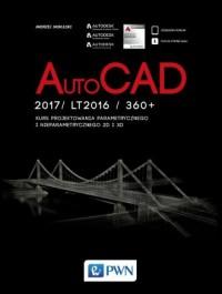 AutoCad 2017/ LT2017 / 360+. Kurs projektowania parametrycznego i nieparametrycznego 2D i 3D (wersja pol.-ang.) - okładka książki