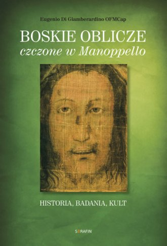 Boskie oblicze czczone w Manoppello. - okładka książki