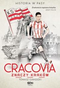 Cracovia znaczy Kraków. Historia - okładka książki