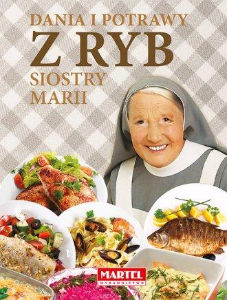 Dania i potrawy z ryb Siostry Marii - okładka książki