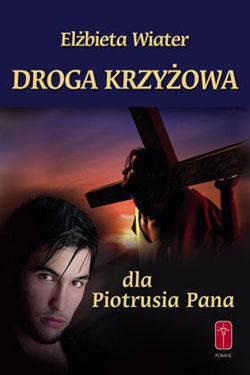 Droga Krzyżowa dla Piotrusia Pana - okładka książki