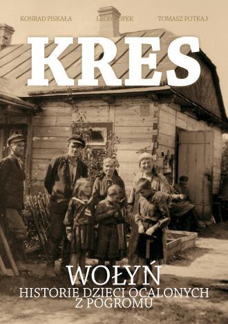 Kres. Wołyń, historie dzieci ocalonych - okładka książki