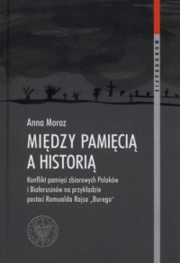 Między pamięcią a historią. Konflikt - okładka książki