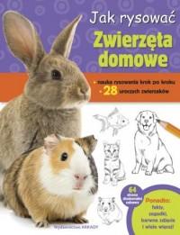 Jak rysować Zwierzęta domowe - okładka książki
