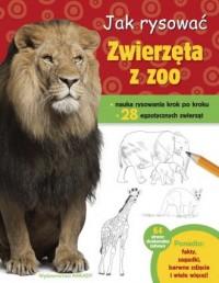 Jak rysować Zwierzęta z zoo - okładka książki