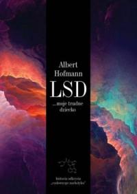 LSD... moje trudne dziecko - okładka książki