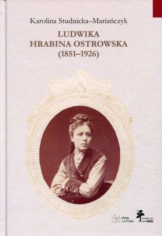 Ludwika hrabina Ostrowska (1851-1926). - okładka książki
