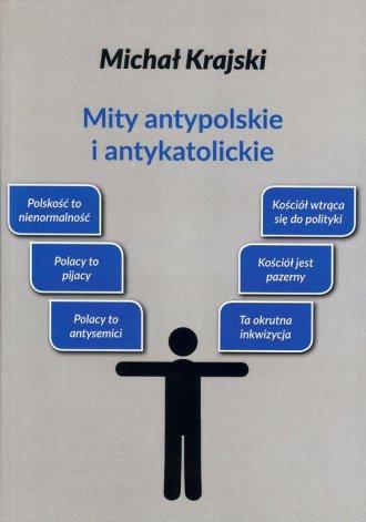 Mity antypolskie i antykatolickie - okładka książki