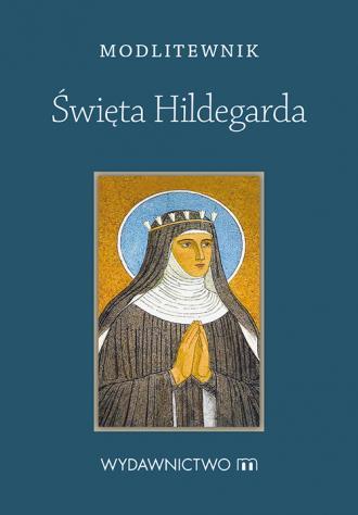 Modlitewnik. Święta Hildegarda - okładka książki