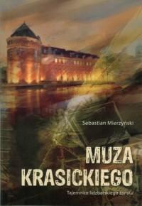 Muza Krasickiego. Tajemnice lidzbarskiego zamku - okładka książki