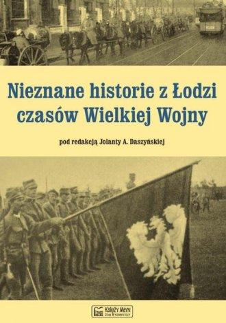 Nieznane historie z Łodzi czasów - okładka książki