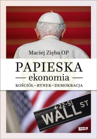 Papieska ekonomia. Kościół - rynek - okładka książki