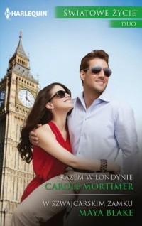 Razem w Londynie/ W szwajcarskim zamku Seria: Światowe Życie Duo - okładka książki
