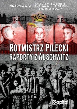 Rotmistrz Pilecki. Raporty z Auschwitz - okładka książki