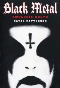 Black Metal. Ewolucja kultu - okładka książki
